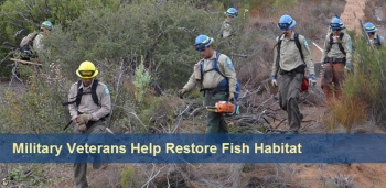 Military Veterans Help Rebuild Northern California Fisheries